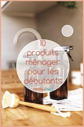 Produits d'entretien maison : 10 recettes pour débutants