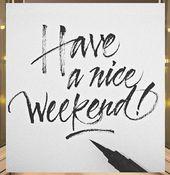 Have A Nice Weekend Schones Wochenende Zitate Spass Am Wochenende Schone Spruche
