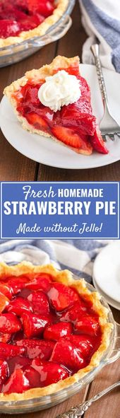 Fresh Strawberry Pie without Jello is bursting with natural flavor and so easy a…