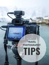 17 nützliche Tipps zum Fotografieren auf Reisen zur Verbesserung Ihrer Fotos BY MATTHEW KARSTEN / …   – Traveling Tips