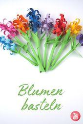 Blumen basteln zur Frühlingsdeko. Einfache Anleitung im Video – Schritt für …