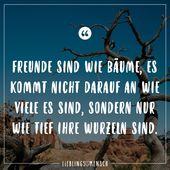 Freunde sind wie Bäume, egal wie viele sie sind, nur wie tief ihre Wurzeln sind   – Lieblingsmensch // VISUAL STATEMENTS®