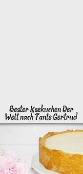 Bester Käsekuchen Der Welt (nach Tante Gertrud) –  Pin Boss