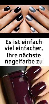 Es ist viel einfacher, die nächste Nagelfarbe zu finden. #Einfache Suche #Na # 5   – Nagel
