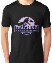 Educating Is A Stroll In The Park T-Shirt Humorous Trainer Unisex T-Shirt