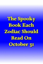 The Spooky Book Each Zodiac Should Read On October 31