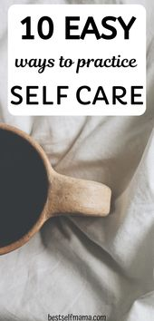 10 einfache Möglichkeiten, sich selbst zu pflegen   – Mom advice
