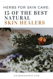 Herbs for skin care: 15 of the best natural skin remedies – skin care products