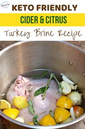 The Best Cider & Citrus Turkey Brine Recipe that is Keto Friendly