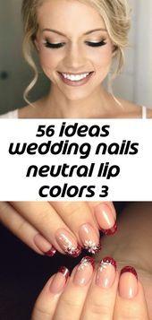 56 ideas wedding nails neutral lip colors 3 – #col…