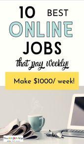 10 Best Online Jobs that Pay Weekly : Make $1000/Week!
