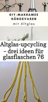 Altglas-upcycling – drei ideen für glasflaschen 76
