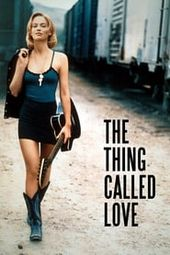 Ver Hd The Thing Called Love 1993 Película Completa Gratis Online En Español Latino Samantha Mathis Love Movie Full Movies Online Free