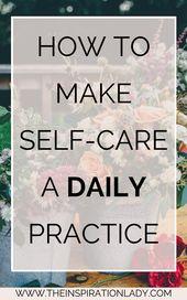 Wie Self-Care eine tägliche Übung wird   – self-care // self love