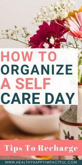 So organisieren Sie einen Self Care Day – Self-care & Self-love