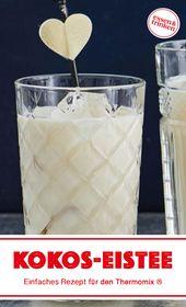 Rezept für cremigen Kokos-Eistee für Thermomix ®  – Die besten Thermomix® -Rezepte