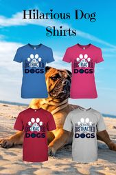 Hilarious Dog Shirts