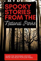 13 Spooky Tales from the Haunted Nationwide Parks
