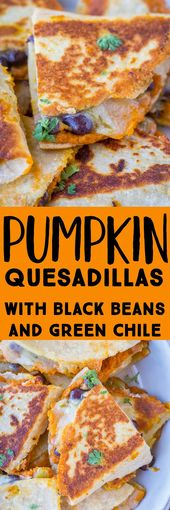 These Pumpkin Quesadillas with Black Beans and Green Chile are so flavorful and …