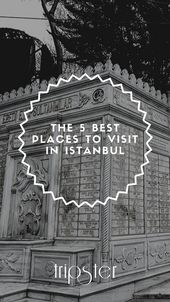 The 5 Best Places to Visit in Istanbul