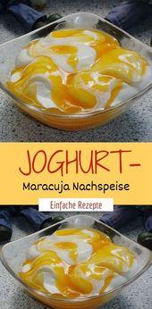 Joghurt-Maracuja Nachspeise  – Einfache Rezepte ❤️