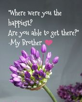 Where were you when you were the happiest in your life?  – Inspiration, Hope & Strength