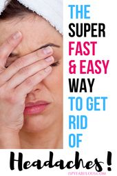 The Surprisingly Easy Way to Get Rid of Headaches Fast! - I Spy Fabulous 1