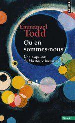 Ou En Sommes Nous Une Esquisse De L Histoire Humaine De Emmanuel Todd