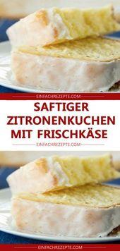 Saftiger Zitronenkuchen mit Frischkäse – Food