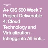 CIS 590 Week 7 Project Deliverable 4: Cloud Technology and Virtualization