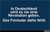 In Deutschland wird es nie eine Revolution geben…   Lustige Bilder, Sprüche, …