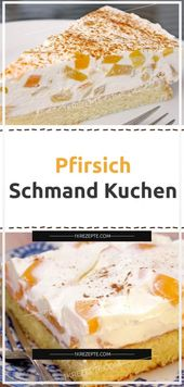 Pfirsich Schmand Kuchen – Apfelkuchen rezept