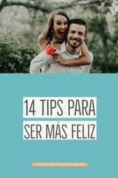 14 tips para ser más feliz • Tanto por aprender – positivo