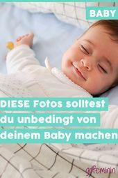 8 Fotos von deinem Baby, die du unbedingt machen solltest!