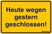 Heute wegen gestern geschlossen! … gefunden auf www.istdaslustig…. #lustig #…