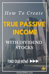How To Create TRUE Passive Income With Dividend Stocks