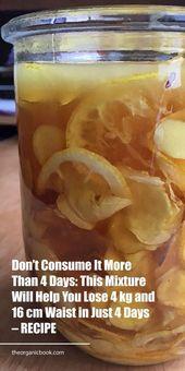 Verbrauchen Sie es nicht länger als 4 Tage: Diese Mischung wird Ihnen helfen zu verlieren … – #Consu …   – My Healthy Recipes