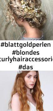 #blattgoldperlen #blondes #curlyhairaccessories #das #gemaar #haar #hat #im #lockiges #mit …   – haar