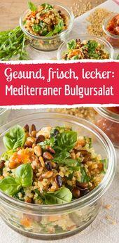 Schneller Rezept für mediterranen Bulgursalat – Abwechslungsreiche Salat-Rezepte