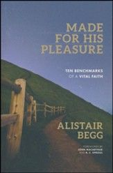 Made For His Pleasure Ten Benchmarks Of A Vital Faith Great Books To Read Bible Teachings Pleasure