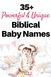 35 Powerful and Unique Biblical Baby Names for Boys and Girls – Fantasy Namen