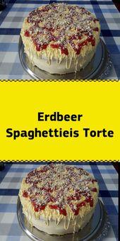 Erdbeer Spaghettieis Torte – Bolo