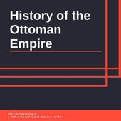 History Of The Ottoman Empire Audiobook By Introbooks Team Audio