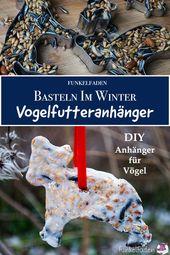 DIY Basteln im Winter – Vogelfutteranhänger selber machen mit Kindern
