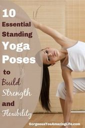 Learn how these 10 essential standing yoga poses can benefit your body and build…