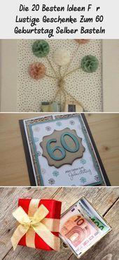 Die 20 Besten Ideen Fur Lustige Geschenke Zum 60 Geburtstag Selber