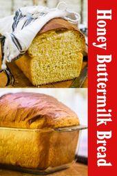 Homemade Buttermilk Bread Recipe With Honey Recipe In 2020 Recipes Honey Recipes Honey Buttermilk Bread