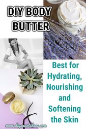 Best Homemade Body Butter Recipes for Hydrating, Nourishing and Softening Skin