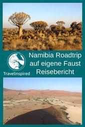 Namibia Rundreise auf eigene Faust: Selbstfahrer Tipps | Travelinspired