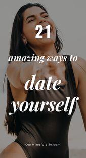 26 Self-Date-Ideen, mit denen Sie die Zeit allein genießen können – anti boys
